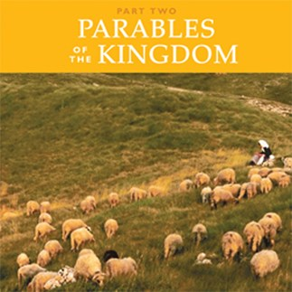 Parables Of The Kingdom: Part Two—Video Lectures