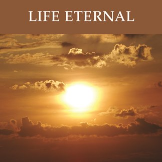 Life Eternal—Audio Lectures