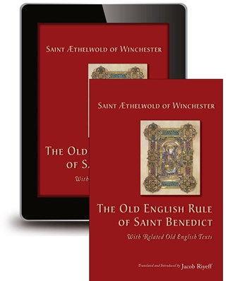 The Old English Rule of Saint Benedict
