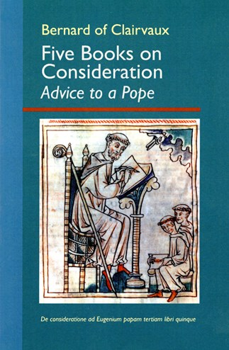 Five Books on Consideration: Advice to a Pope