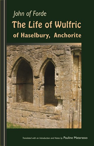 """The Life of Wulfric of Haselbury, Anchorite"""