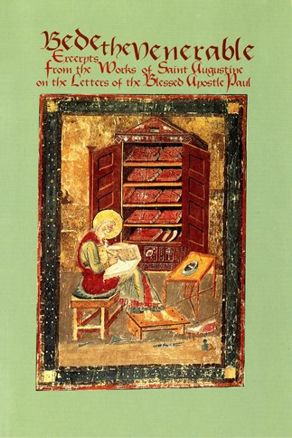 Bede the Venerable: Excerpts from the Works of Saint Augustine and the Letters of the Blessed Apostle Paul