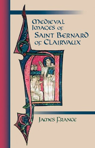Medieval Images of Saint Bernard of Clairvaux