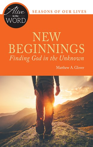 New Beginnings, Finding God in the Unknown