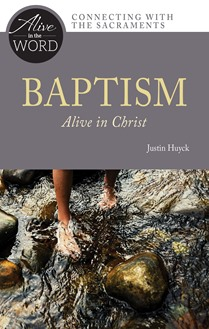 Baptism, Alive in Christ