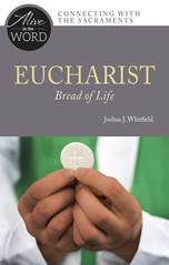 Eucharist, Bread of Life